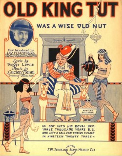 OLD KING TUT WAS A WISE OLD NUT